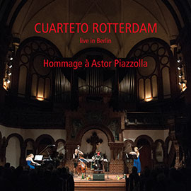 Cuarteto Rotterdam - Hommage à Astor Piazzolla (live in Berlin)